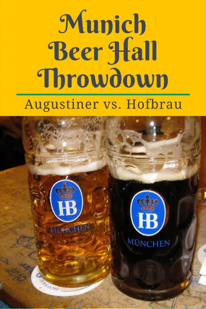 What's the best beer hall in Munich? A visit to Hofbrau and Augustiner.