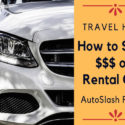 save money on car rentals with autoslash review